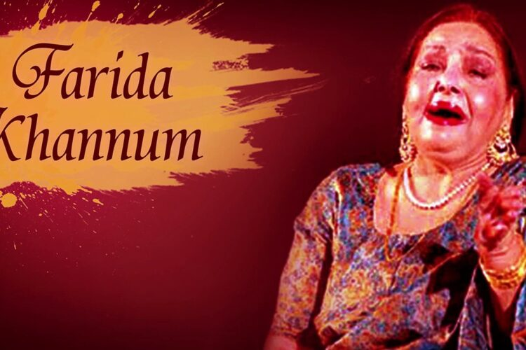 Farida Khanum, Pakistani classical singer from the province of Punjab.