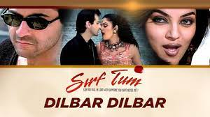 Dilbar Dilbar Sirf Tum, a Bollywood song, originally released as part of the soundtrack for the 1999 Indian film Sirf Tum.