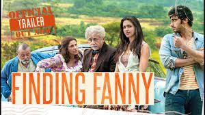 Finding-Fanny, is a 2014 Indian satirical road comedy film directed and written by Homi Adajania and produced by Dinesh Vijan