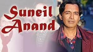Suneil Anand, is an Indian film actor and director.