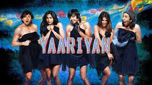 Yaarian, is a 2014 Indian Hindi-language coming-of-age romance film directed by Divya Khosla Kumar,